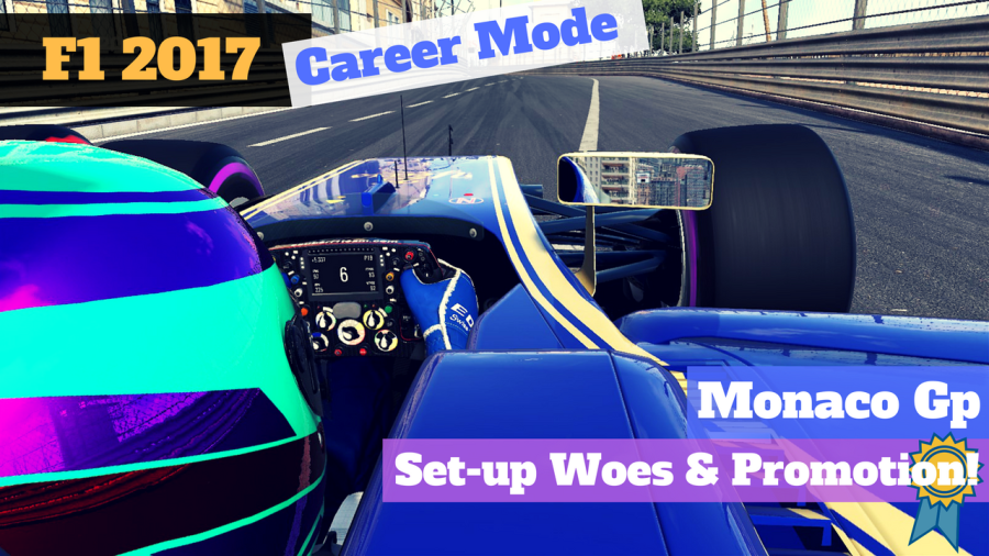 #F12017 Career Mode: Monaco Gp – Set-up woes & promotion!